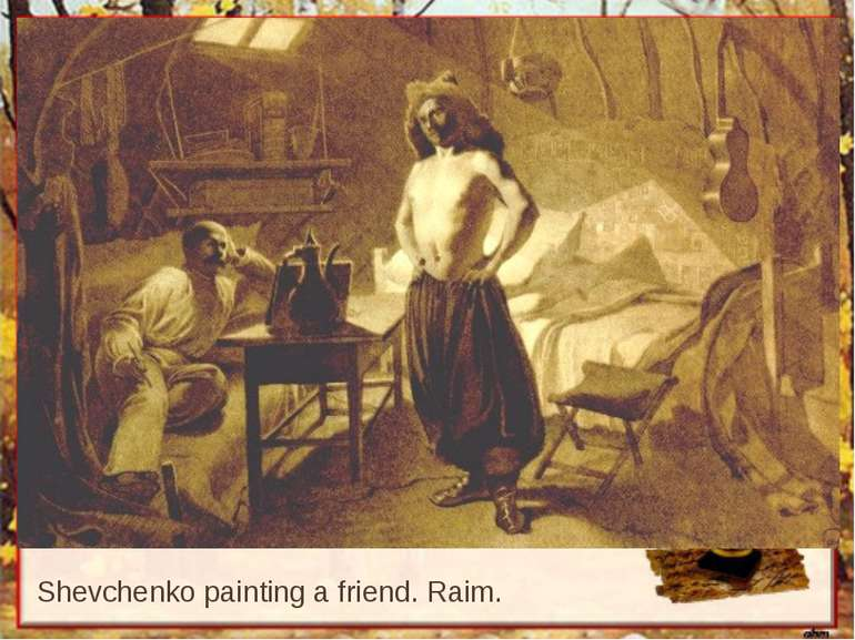 Shevchenko painting a friend. Raim.