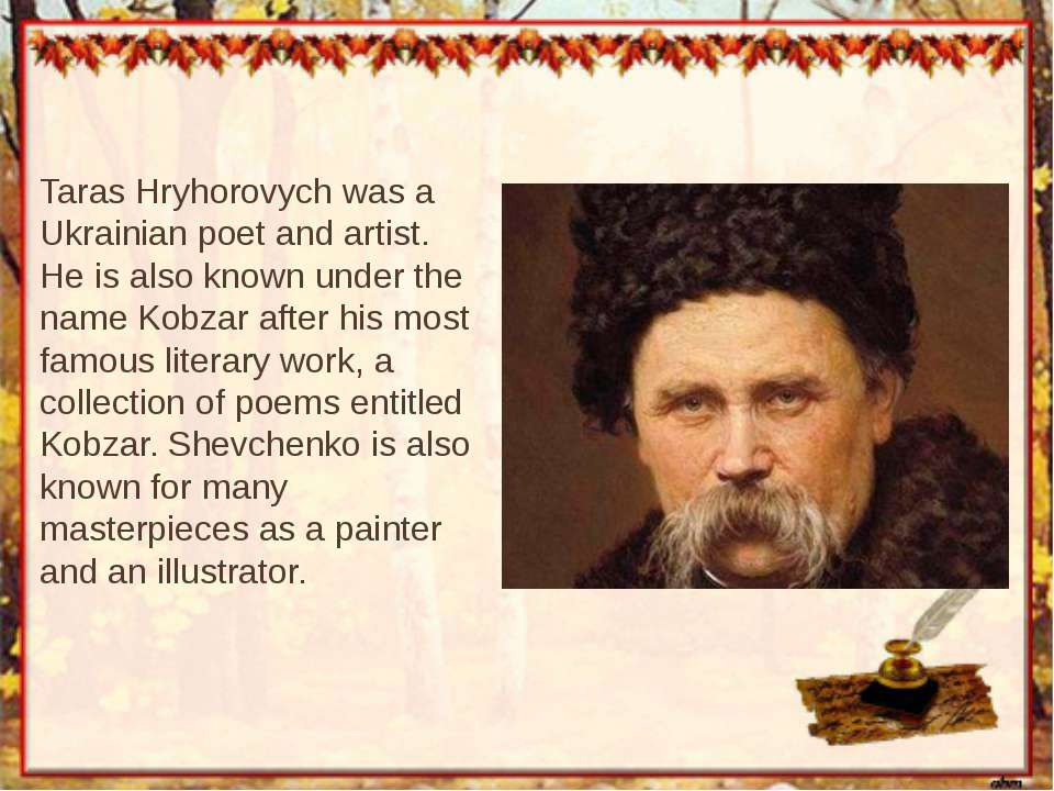 Taras Hryhorovych was a Ukrainian poet and artist. He is also known under the...