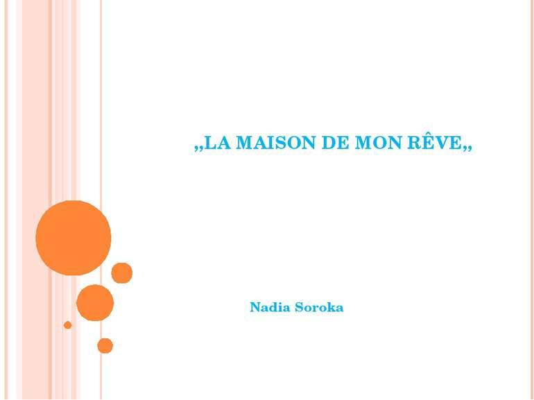 ,,LA MAISON DE MON RÊVE,, Nadiа Soroka