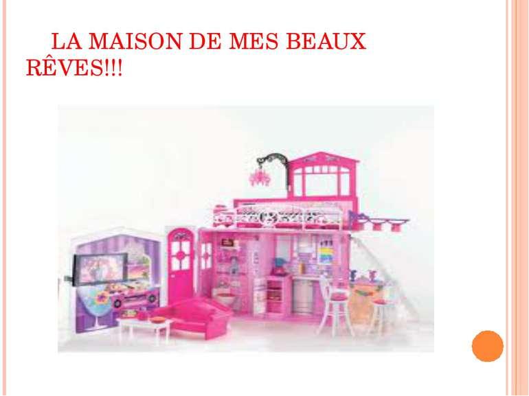 LA MAISON DE MES BEAUX RÊVES!!!
