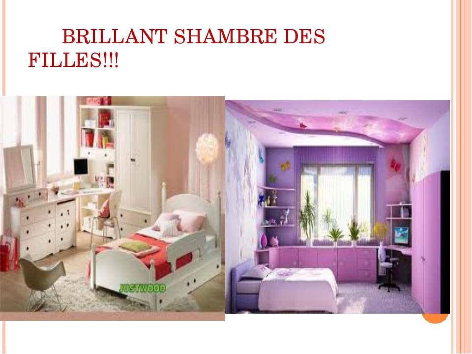 BRILLANT SHAMBRE DES FILLES!!!