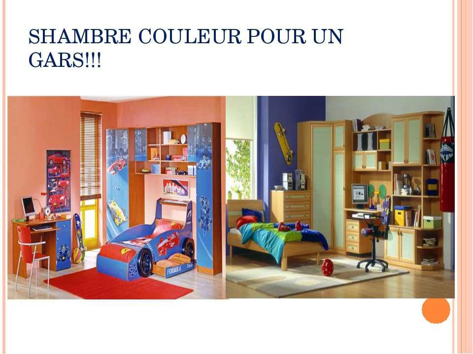 SHAMBRE COULEUR POUR UN GARS!!!