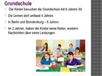 Grundschule Die Kinder besuchen die Grundschule mit 6 Jahren Alt. Die Lernen ...