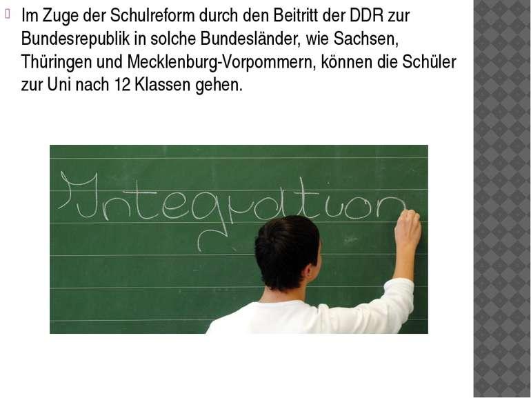 Im Zuge der Schulreform durch den Beitritt der DDR zur Bundesrepublik in solc...