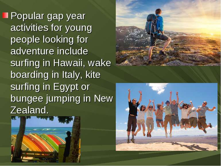 Popular gap year activities for young people looking for adventure include su...