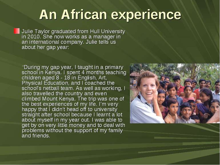 An African experience Julie Taylor graduated from Hull University in 2010. Sh...
