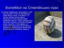 Волейбол на Олімпійських іграх У програмі Олімпійських ігор волейбол з 1964 р...