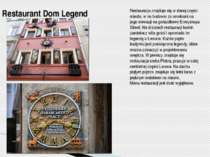 Restaurant Dom Legend Restauracja znajduje się w starej części miasta, w na b...