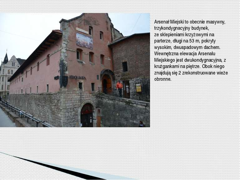 Arsenał Miejski to obecnie masywny, trzykondygnacyjny budynek, zesklepieniam...