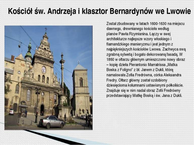 Kościół św. Andrzeja i klasztor Bernardynów we Lwowie Został zbudowany w lata...
