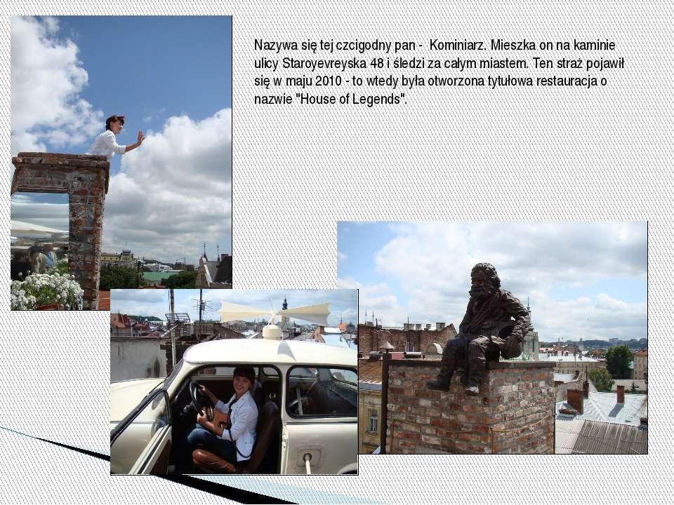 Nazywa się tej czcigodny pan - Kominiarz. Mieszka on na kaminie ulicy Staroye...