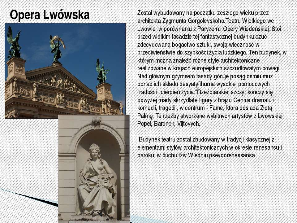 Opera Lwówska Został wybudowany na początku zeszłego wieku przez architekta Z...