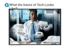 What the future of Tech Looks Like? Copyright © 2007-2013 ALTEXSOFT * Copyrig...