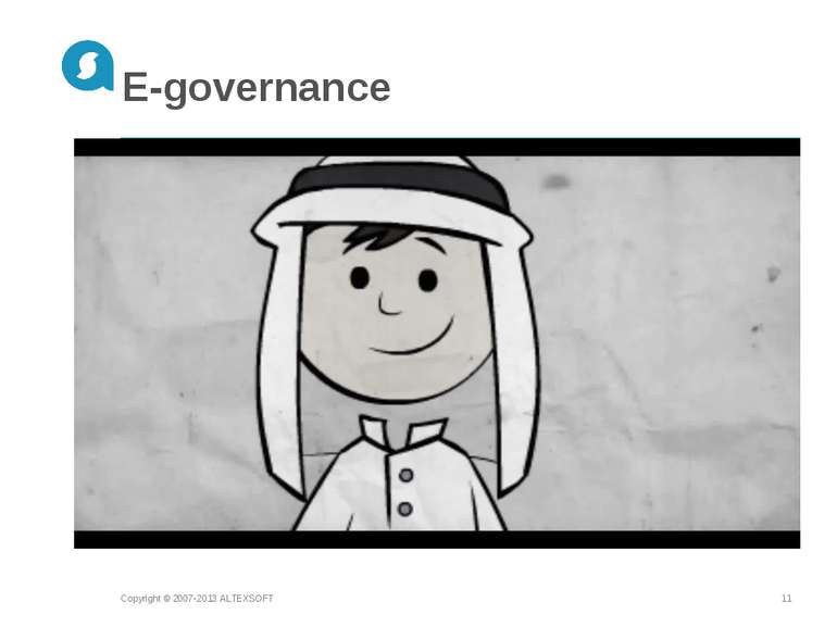 E-governance Copyright © 2007-2013 ALTEXSOFT * Copyright © 2007-2013 ALTEXSOFT