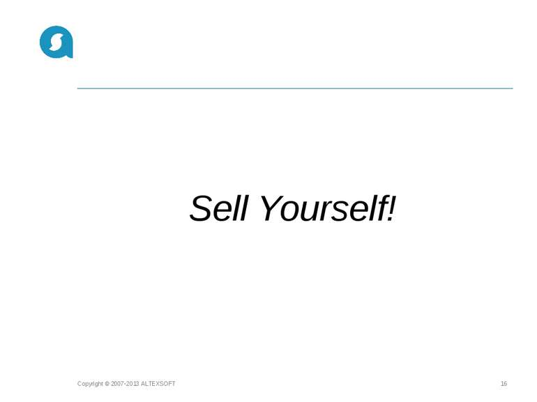 Sell Yourself! Copyright © 2007-2013 ALTEXSOFT * Copyright © 2007-2013 ALTEXSOFT