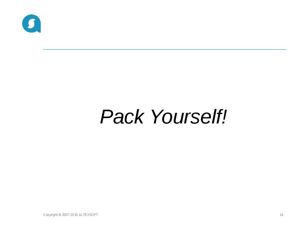 Pack Yourself! Copyright © 2007-2013 ALTEXSOFT * Copyright © 2007-2013 ALTEXSOFT