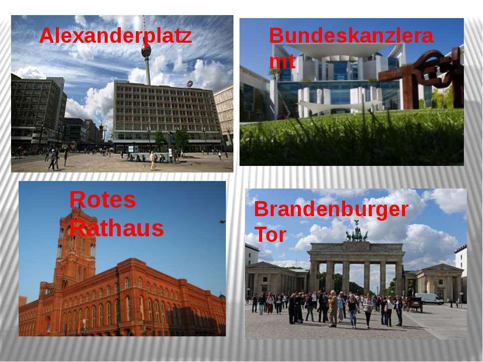Bundeskanzleramt Rotes Rathaus Alexanderplatz Brandenburger Tor