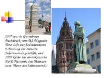 1997 wurde Gutenbergs Buchdruck vom US-Magazin Time-Life zur bedeutendsten Er...