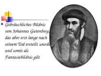 Gebräuchliches Bildnis von Johannes Gutenberg, das aber erst lange nach seine...