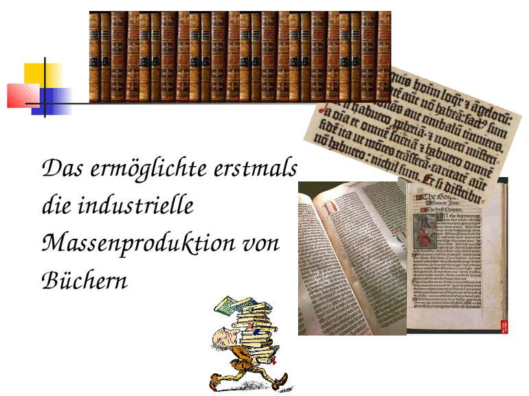 Das ermöglichte erstmals die industrielle Massenproduktion von Büchern