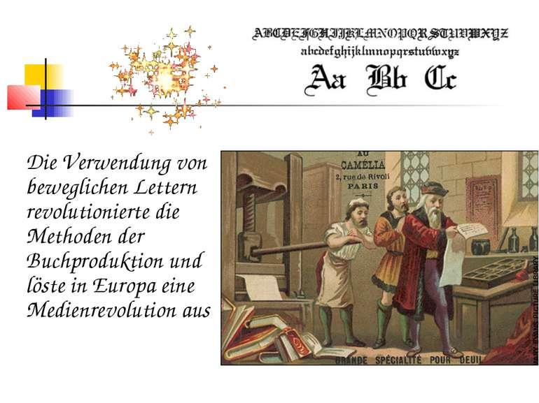 Die Verwendung von beweglichen Lettern revolutionierte die Methoden der Buchp...