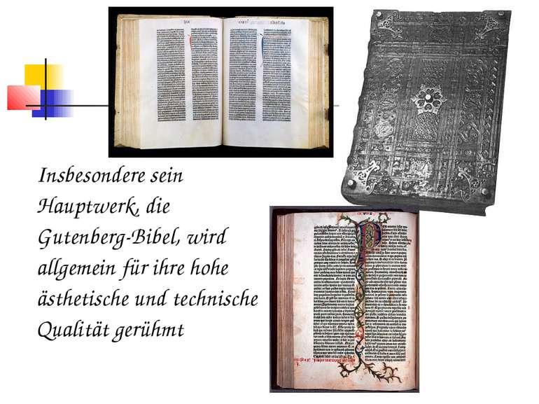 Insbesondere sein Hauptwerk, die Gutenberg-Bibel, wird allgemein für ihre hoh...