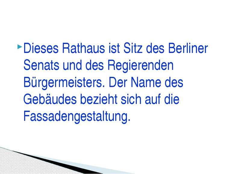 Dieses Rathaus ist Sitz des Berliner Senats und des Regierenden Bürgermeister...