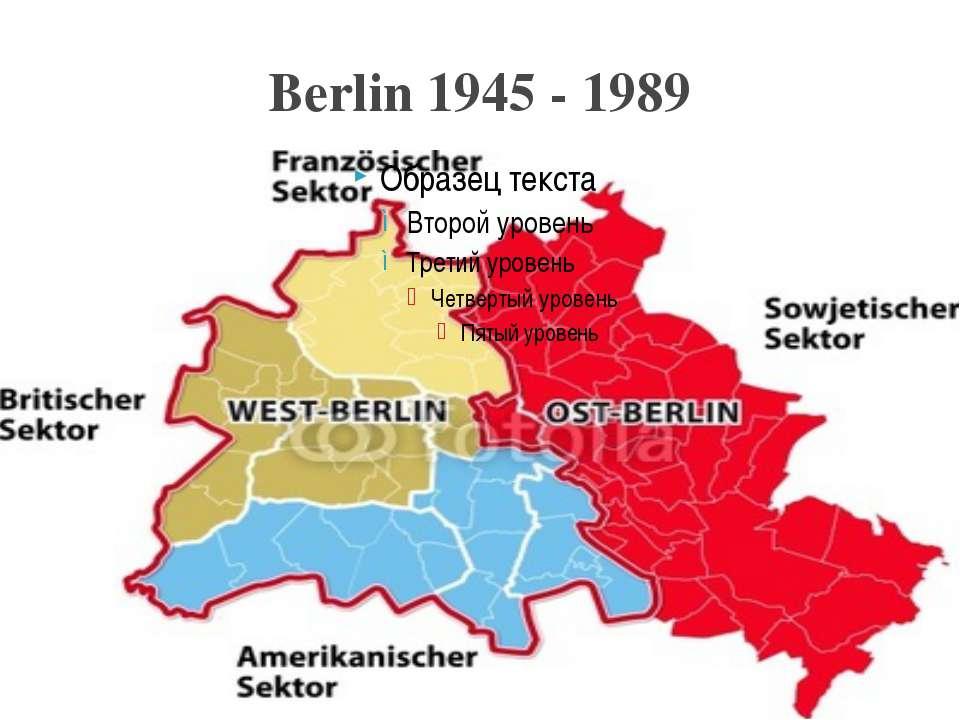 Berlin 1945 - 1989