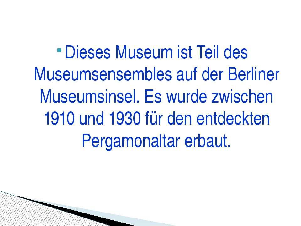 Dieses Museum ist Teil des Museumsensembles auf der Berliner Museumsinsel. Es...