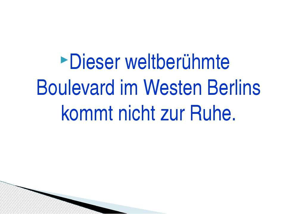 Dieser weltberühmte Boulevard im Westen Berlins kommt nicht zur Ruhe.