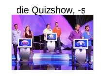 die Quizshow, -s