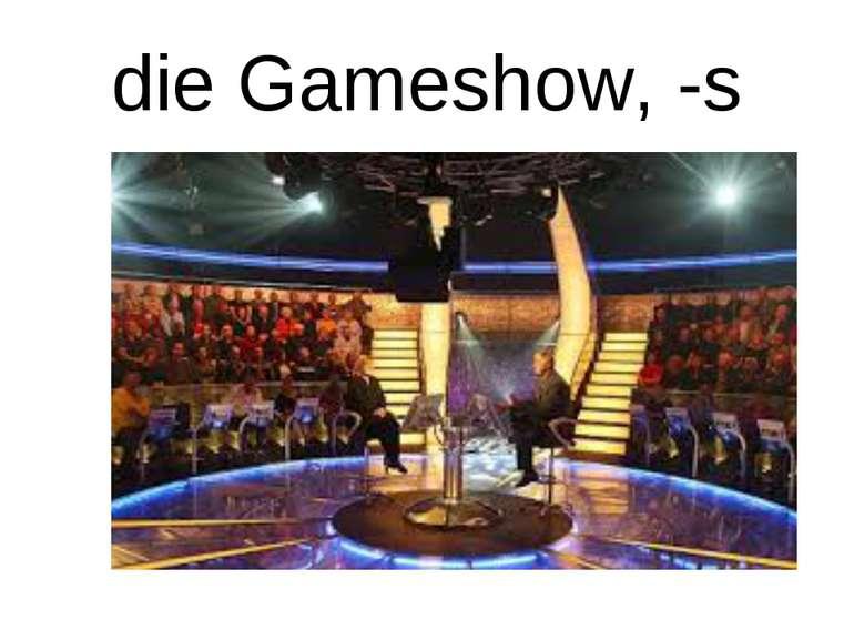 die Gameshow, -s