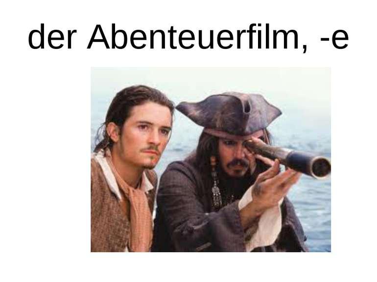 der Abenteuerfilm, -e