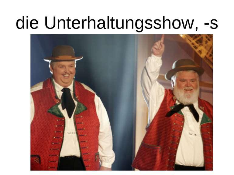 die Unterhaltungsshow, -s