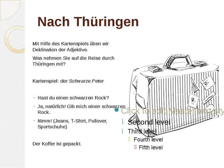 Nach Thüringen Mit Hilfe des Kartenspiels üben wir Deklination der Adjektive....