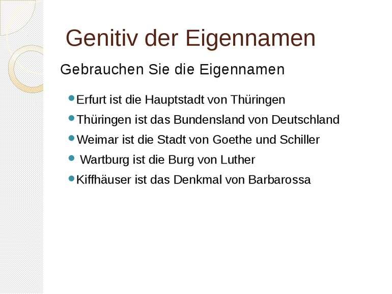 Genitiv der Eigennamen Erfurt ist die Hauptstadt von Thüringen Thüringen ist ...