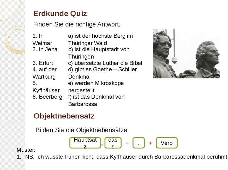 Erdkunde Quiz Finden Sie die richtige Antwort. Muster: NS. Ich wusste früher ...