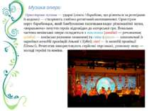 Музика опери Оркестрова музика — ударні (гонги і барабани, що різняться за ро...