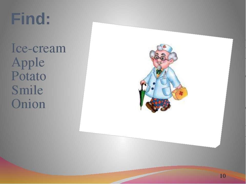 Find: Ice-cream Apple Potato Smile Onion