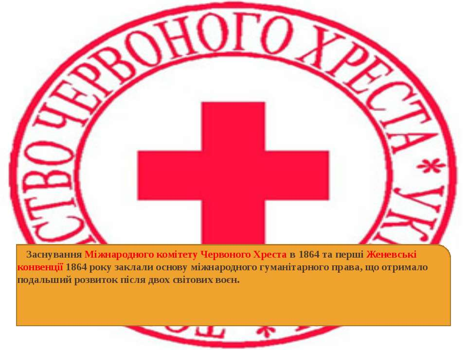 ЗаснуванняМіжнародного комітету Червоного Хрестав1864та першіЖеневські к...