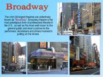 """The city's 39 largest theatres are collectively known as """"Broadway"""". Broadway..."""