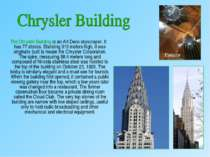 The Chrysler Building is an Art Deco skyscraper. It has 77 stories. Standing ...