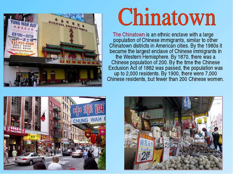 The Chinatown is an ethnic enclave with a large population of Chinese immigra...