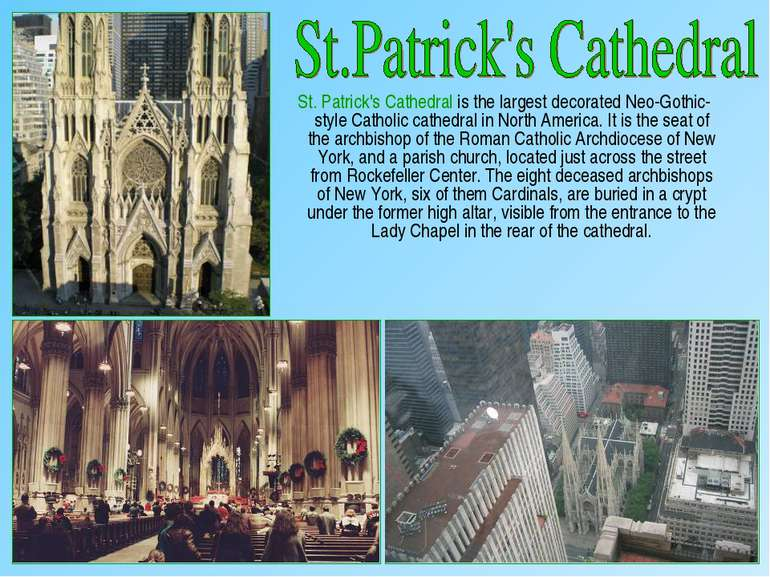 St. Patrick's Cathedral is the largest decorated Neo-Gothic-style Catholic ca...
