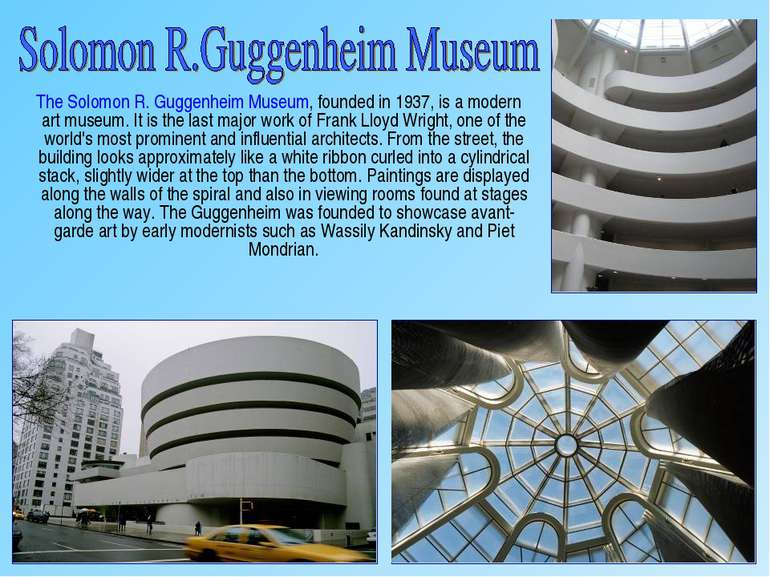 The Solomon R. Guggenheim Museum, founded in 1937, is a modern art museum. It...