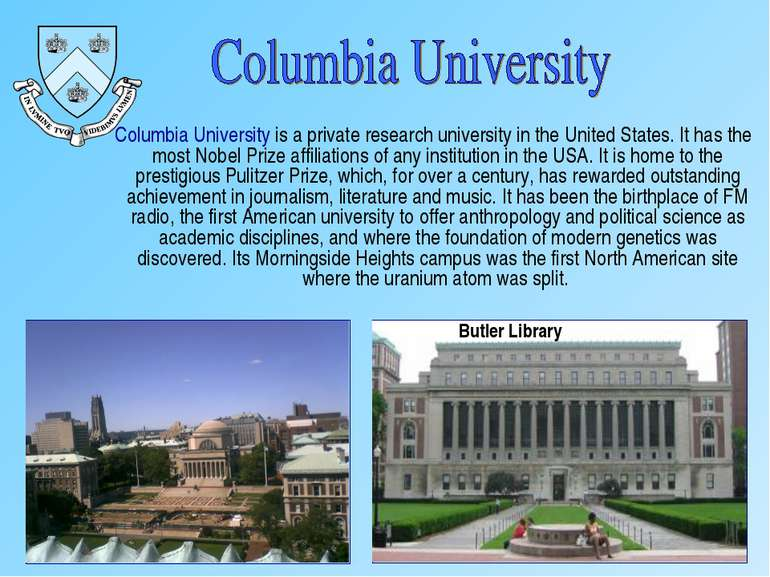 Columbia University is a private research university in the United States. It...