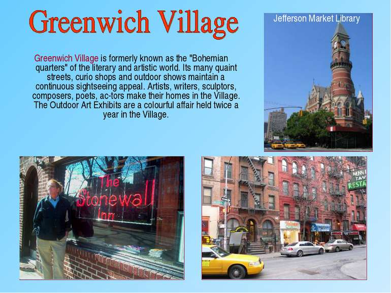 """Greenwich Village is formerly known as the """"Bohemian quarters"""" of the literar..."""