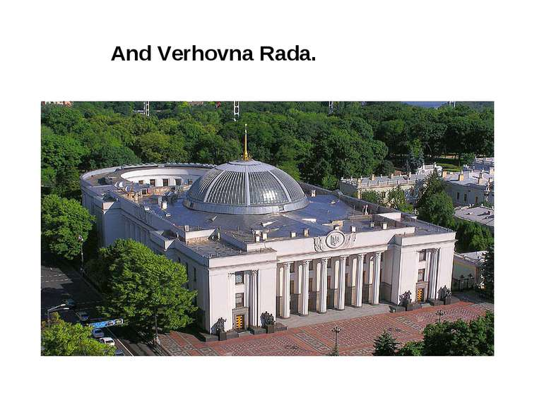 And Verhovna Rada.