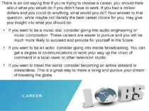 There is an old saying that if you're trying to choose a career, you should t...