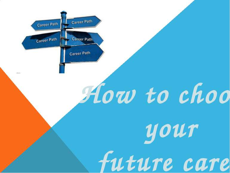 How to choose your future career